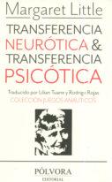 Transferencia neurótica & transferencia psicótica. Margaret Little