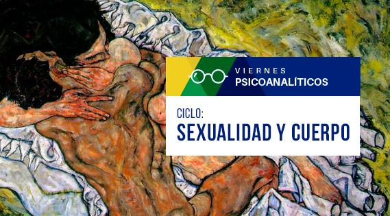 Viernes Psicoanalíticos: Sexualidad y cuerpo