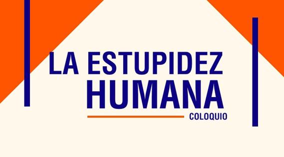 """Conversatorio: """"La estupidez en la escena política contemporánea"""""""